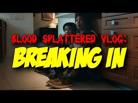 Breaking In (2018) – Blood Splattered Vlog (Thriller Film Review)