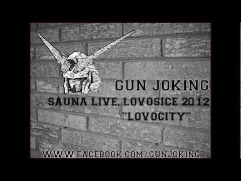 Gun Joking - Gun Joking - Lovocity Live