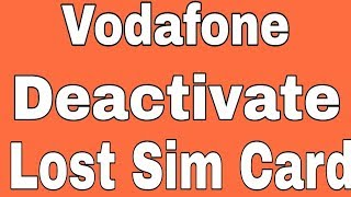 How To Deactivate Lost Vodafone Sim