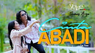 Download lagu Thomas Arya Feat Yelse Cinta Abadi Mp3