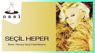 Seçil Heper / Bana Her Şey Seni Hatırlatıyor
