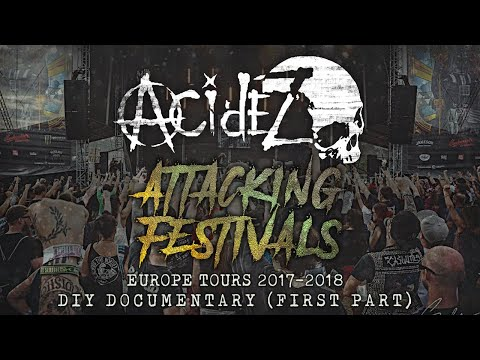 Acidez - Attacking Europe Festivals Documentary (Part #1)HD