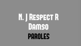 Damso - N. J Respect R PAROLES