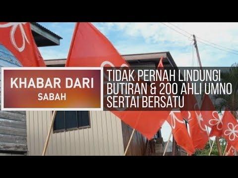 Khabar Dari Sabah: Tidak pernah lindungi butiran, 200 ahli UMNO sertai Bersatu & 19 PATI ditahan
