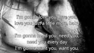 Barry White .i'm gonna love you just a little more baby..