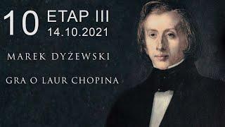 "Marek Dyżewski: ""GRA O LAUR CHOPINA"" -10-"