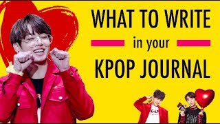 what to write in your kpop journal // KPOP JOURNAL IDEAS