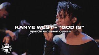 Kanye West   God Is | Bridge Worship (Cover)