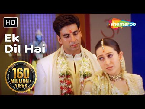 Ek Dil Hai (HD)   Ek Rishtaa: The Bond Of Love Song   Akshay Kumar   Karishma Kapoor   Romantic