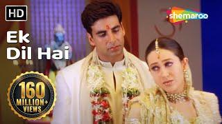 Ek Dil Hai (HD) | Ek Rishtaa: The Bond Of Love Song | Akshay Kumar | Karishma Kapoor | Romantic