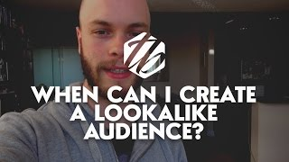 Facebook Lookalike Audience — When Can I Create A Lookalike Audience?   #234