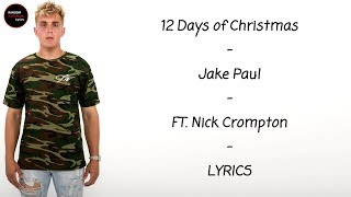 Jake Paul   12 Days Of Christmas Ft. Nick Crompton Lyrics