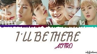 ASTRO - I'll Be There Lyrics [Color Coded_Han_Rom_Eng]