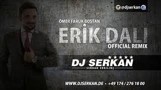 Ömer Faruk Bostan - Erik Dalı 2017 2. Versiyon (Serkan Erkılınç) Www.DJSERKAN.de