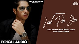Lod Pai Gai (Lyrical Audio) | Mohit Singh | New Punjabi Songs 2020 | White Hill Music