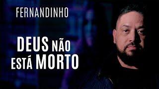 Deus Não Está Morto - Fernandinho  (Video)