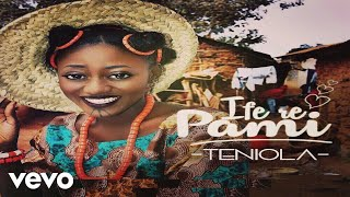 Teniola - Ife Re Pami (Official Video)