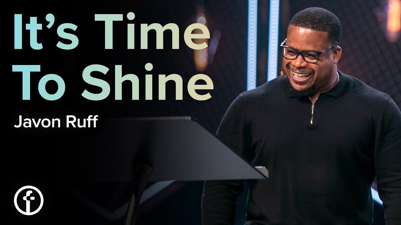 It's Time To Shine by Pastor Javon Ruff