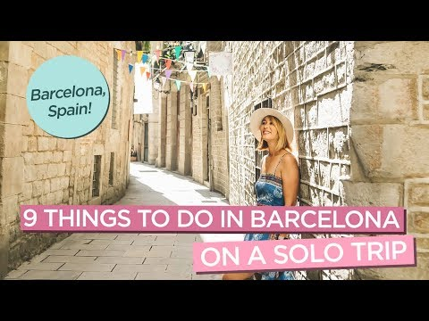9 Fantastic Things To Do in Barcelona on a Solo Trip