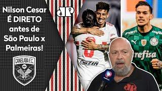 'Podem me cobrar! Quem vai ganhar esse São Paulo x Palmeiras é o…' Nilson Cesar é direto!
