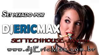 DJ Eric Max - Tech House - SETMIX - JAN 2018