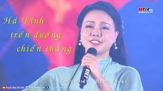 Hà Tĩnh trên đường chiến thắng - Đăng Thuật & Thụy Miên | HD 1080p