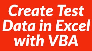 How to create test data in Excel with VBA automatically