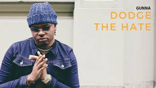 Gunna - Dodge The Hate [Official Audio]