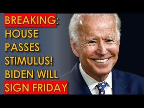 House PASSES Stimulus Bill! Biden Will Sign Stimulus Bill on THURSDAY
