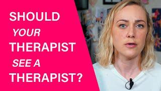 Therapist Seeing A Therapist? | Kati Morton