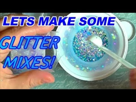 LETS MAKE SOME GLITTER MIXES   ABSOLUTE NAILS
