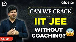 Can we crack IIT JEE without coaching?- In Hindi