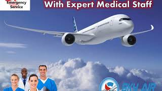 Receive Sky Air Ambulance from Dimapur or Hyderabad at Anytime