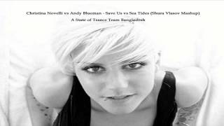 Christina Novelli vs Andy Blueman - Save Us vs Sea Tides (Shura Vlasov Mashup)
