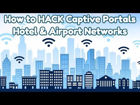 Hack Captive Portals (Hotel & Airport Networks)