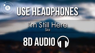 Sia - I'm Still Here (8D AUDIO)