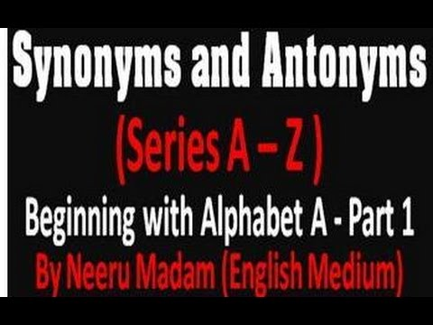 Download Synonyms and Antonyms Alphabet A Part 1 (English Medium) Mp4 HD Video and MP3