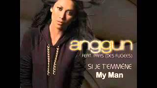 Anggun ft  Pras Michel   Si Je T'emmène My Man музыка STROMAE