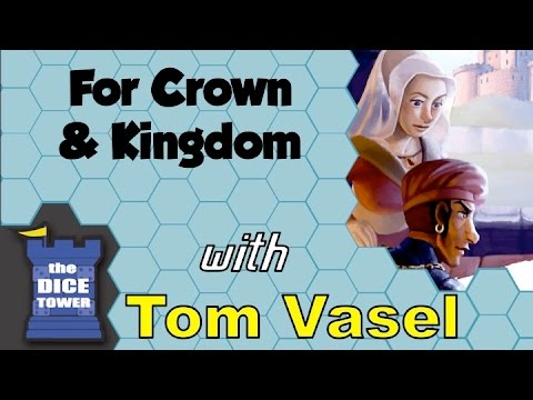 For Crown and Kingdom Review - with Tom Vasel