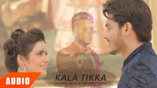 Kala Tikka Full Audio Song  Gurnazar Feat Millind Gaba  Punjabi Audio Songs  Speed Records