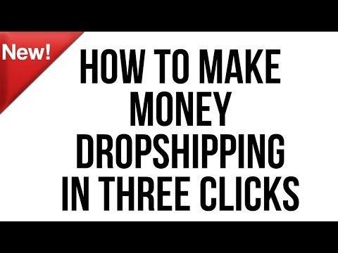 How To Make Money Dropshipping In Three Clicks –  New Software