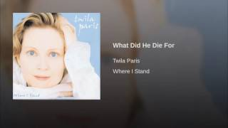 125 TWILA PARIS What Did He Die For