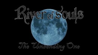 River of Souls - The Unbending One
