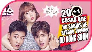 20+1 Cosas Que No Sabías De: Strong Woman Do Bong Soon