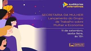 Secretaria da Mulher - Grupo de Trabalho sobre Mulher e Economia - Primeira Reunião Técnica - 11/09/2020 15:00