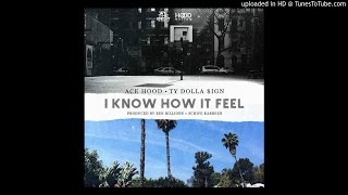 Ace Hood - I Know How It Feel (Feat. Ty Dolla Sign)