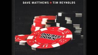 Spaceman - Dave Matthews and Tim Reynolds