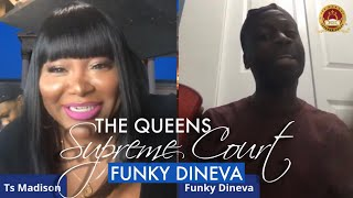 """Ts Madison The Queens Supreme Court """"Virtual Court""""  with FUNKY DINEVA"""