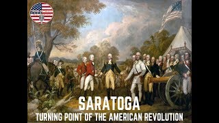 Saratoga: Turning Point of the American Revolution