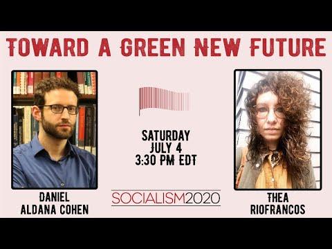 Toward a Green New Future (Socialism 2020)